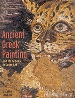 Ancient Greek painting and its echoes in later art